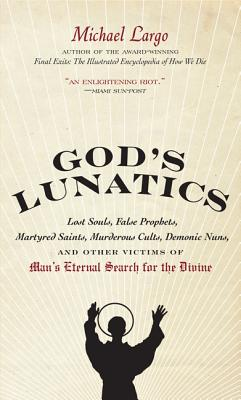 God's Lunatics By Largo, Michael