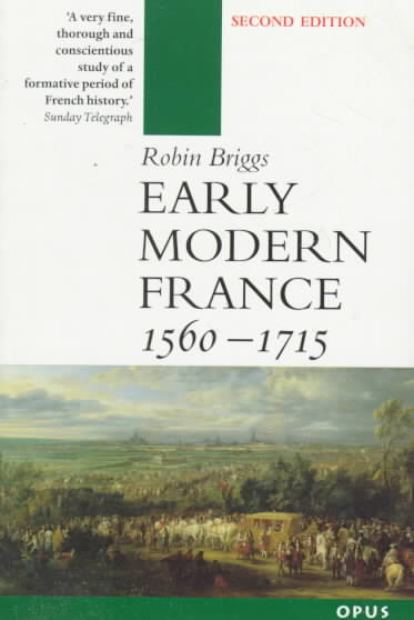Early Modern France 1560-1715 By Briggs, Robin