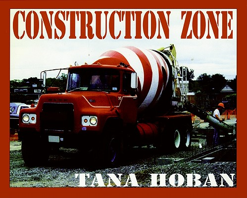 Construction Zone By Hoban, Tana